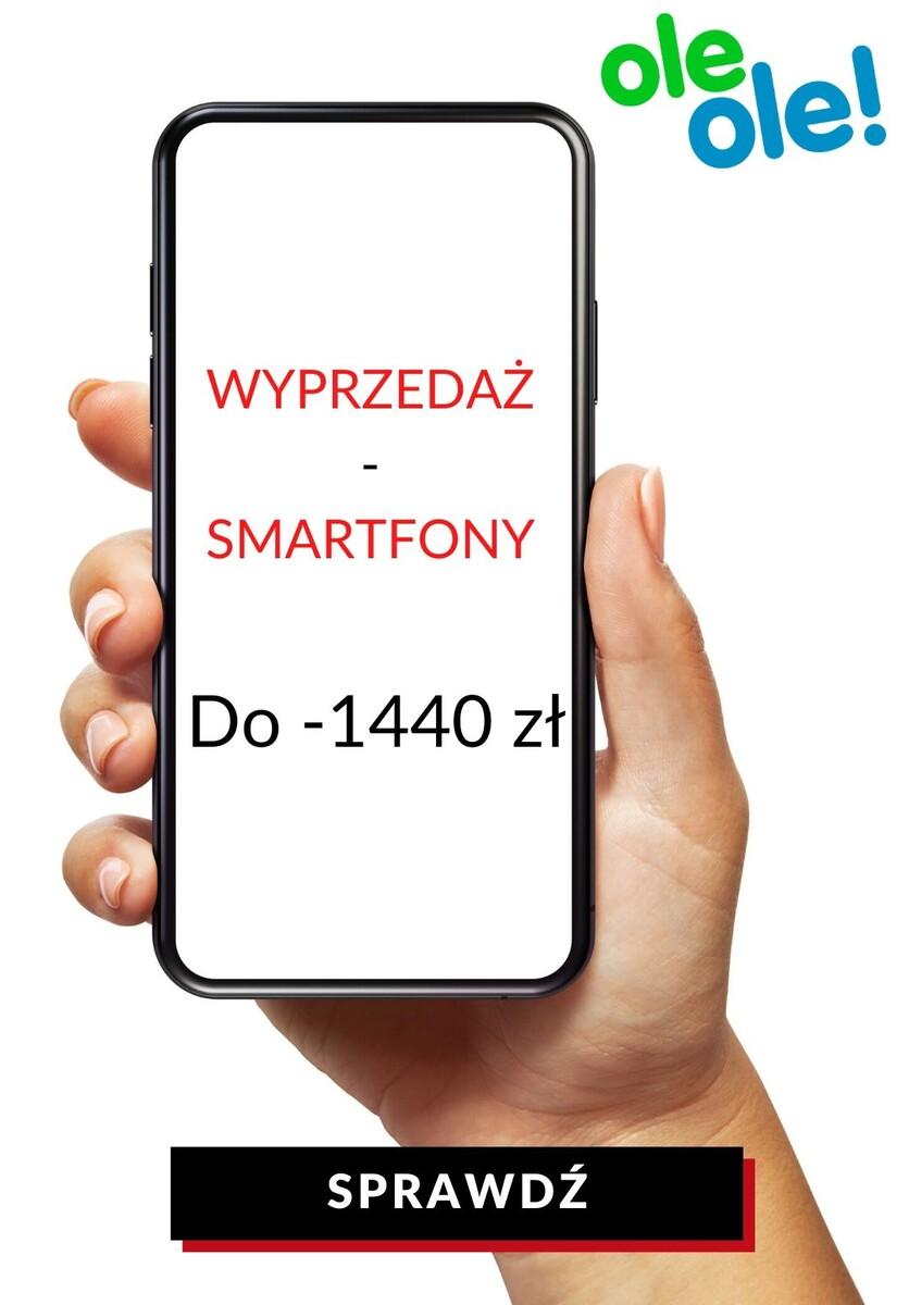 Gazetka OleOle! - Do -1440 zł na smartfony