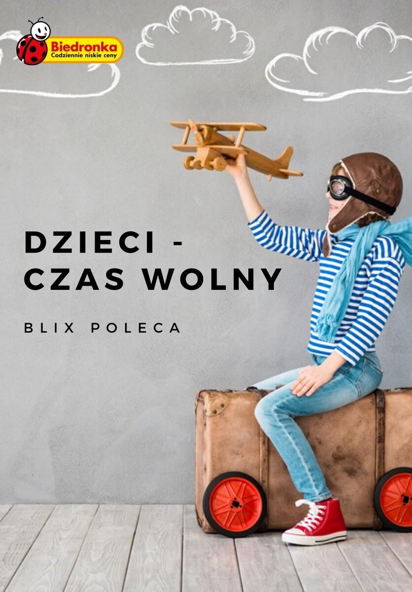 Gazetka Biedronka - Dzieci - czas wolny