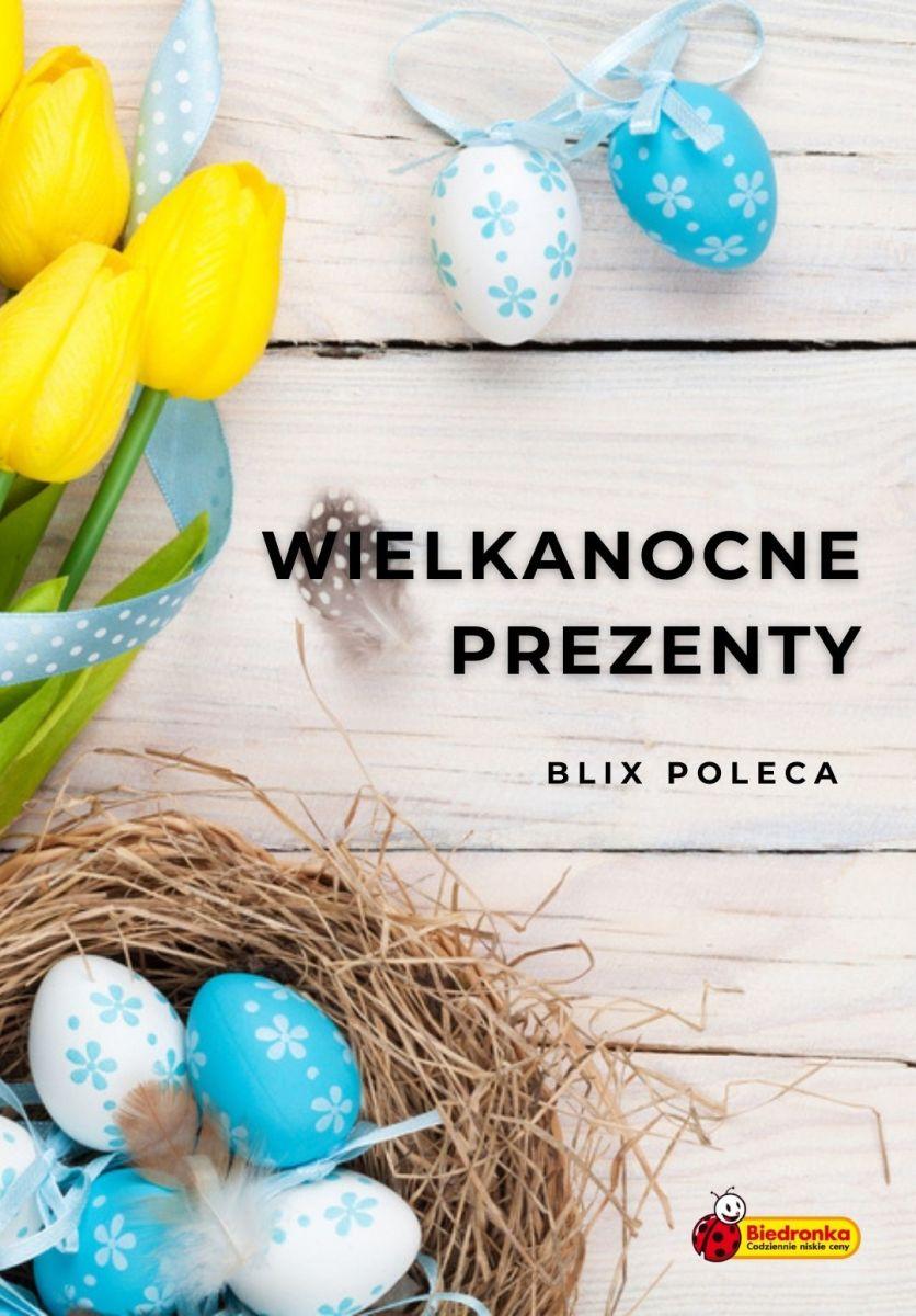 Gazetka Biedronka - Wielkanocne prezenty