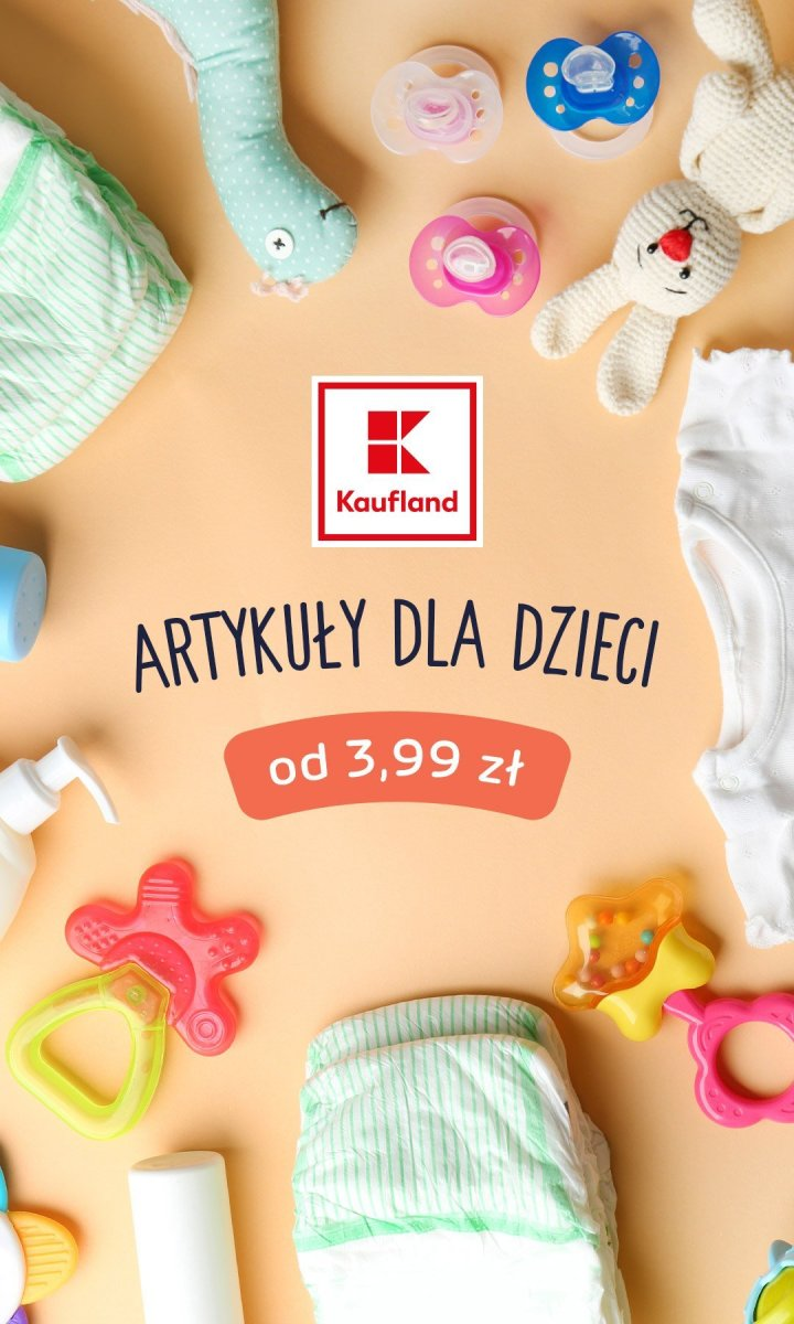 Gazetka Kaufland - Od 3,99 zł artykuły dla dzieci