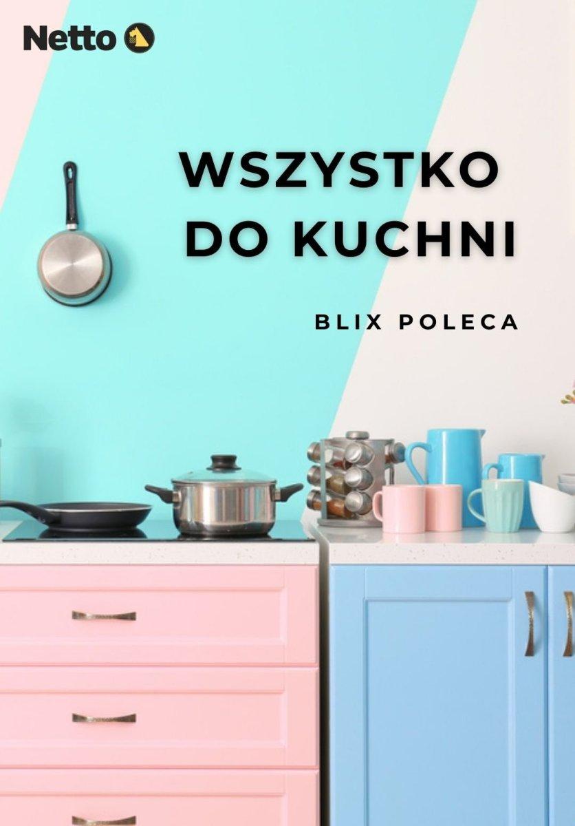 Gazetka Netto - Wszystko do kuchni