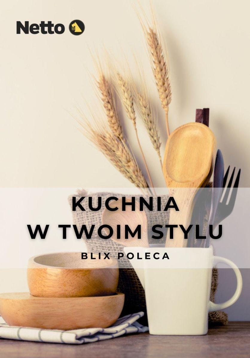 Gazetka Netto - Kuchnia w Twoim stylu